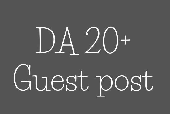 offer 1 DA 20+ Guest post for offpage seo