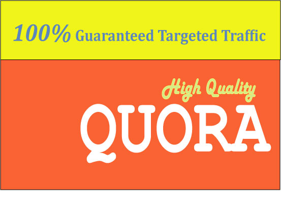 I will provide 50 guaranteed targeted traffic Quora Answer