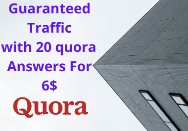 Guaranteed Niche relevant traffic with 20 Quora answers