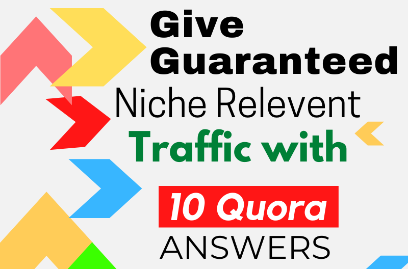 Give Guaranteed Niche Relevent Traffic with 10 Quora Answers