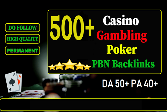 500+ PBN Blog Post Casino/Gambling/Poker/judi Bola Niche Related High Quality Permanent Post