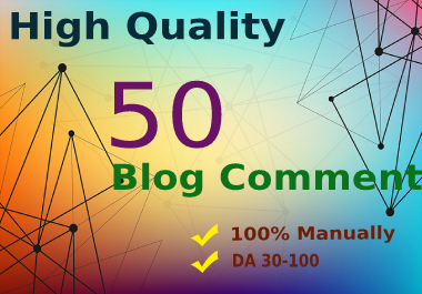 50 Blog Comments Backlinks Manually in High DA PA Sites