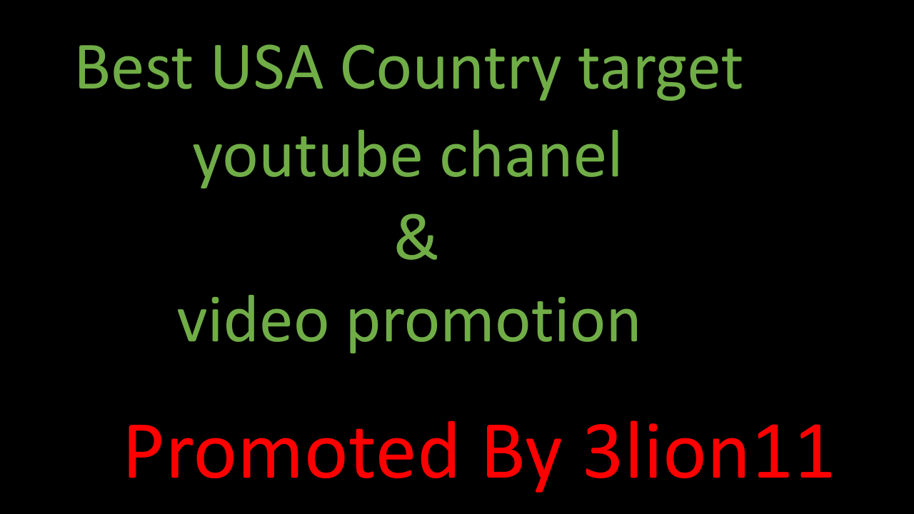 USA High quality Youtube promotion BY 3lion11