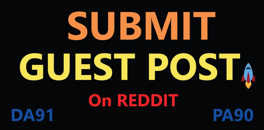 Write And Publish Guest Posts On Reddit,  With 90+ DA