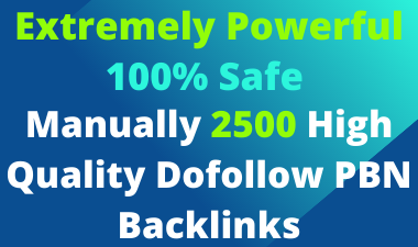 Extremely Powerful 2500 Manually High Quality Dofollow PBN backlinks for Google Rank in your website