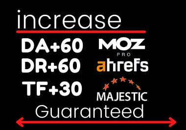 I will Rank Increase Your Website Ahrefs DR50+ Majestic TF30+ and Moz DA50