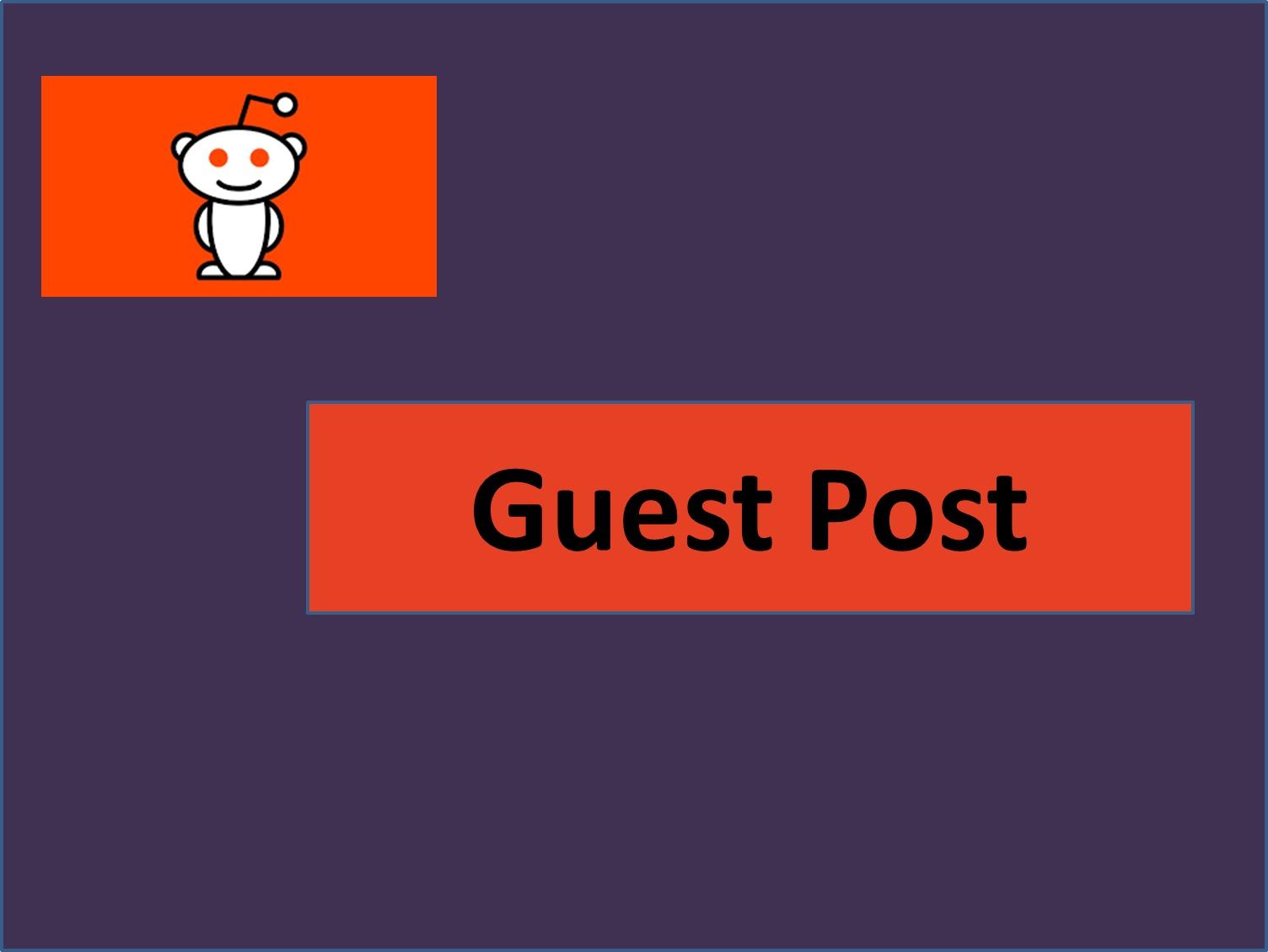 Promote your website with 5 unique Reddit Guest Post