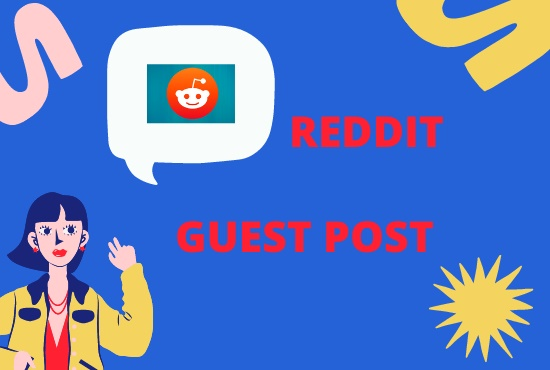 Get 10 Unique Reddit Guest Post to promote your website