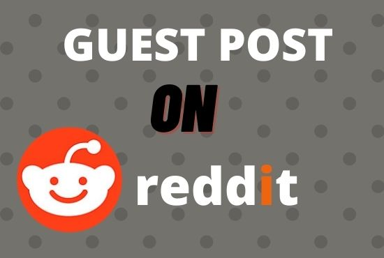 Promote your website by publishing 5HQ Guest Post on reddit.com