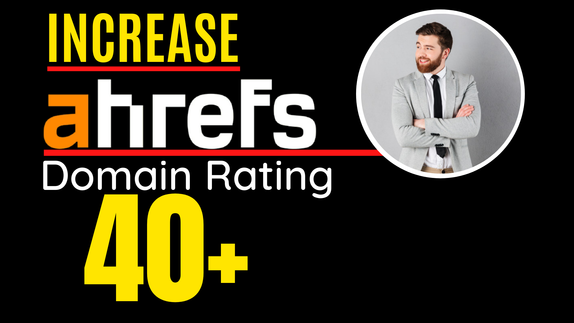 I will increase ahrefs domain rating,  increase ahrefs DR 40 plus