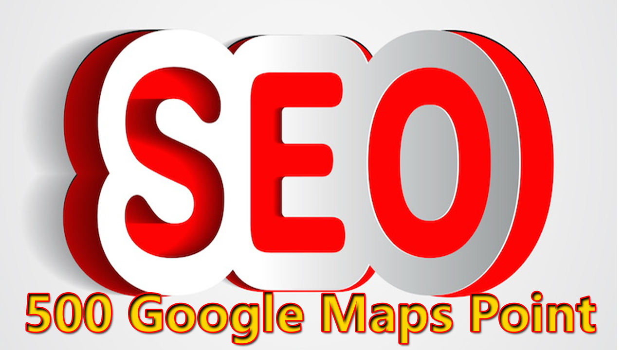 Manually 500 Google Maps Point For your Business SEO