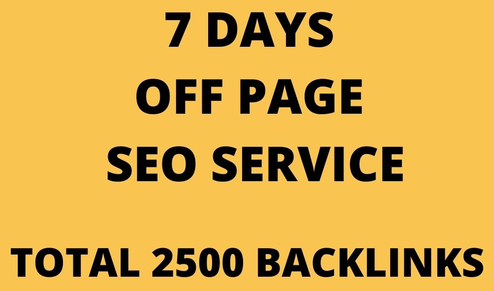 7 DAYS OFF PAGE SEO SERVICE 2500 BACKLINKS WITH HIGH DA PA UNIQUE SITE