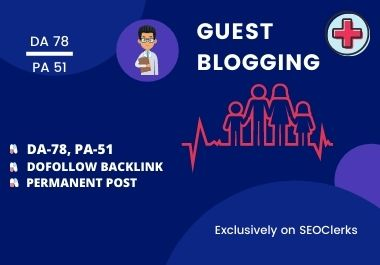 I Will Publish Health Guest Blog on DA 78 & PA 51 with Dofollow Link