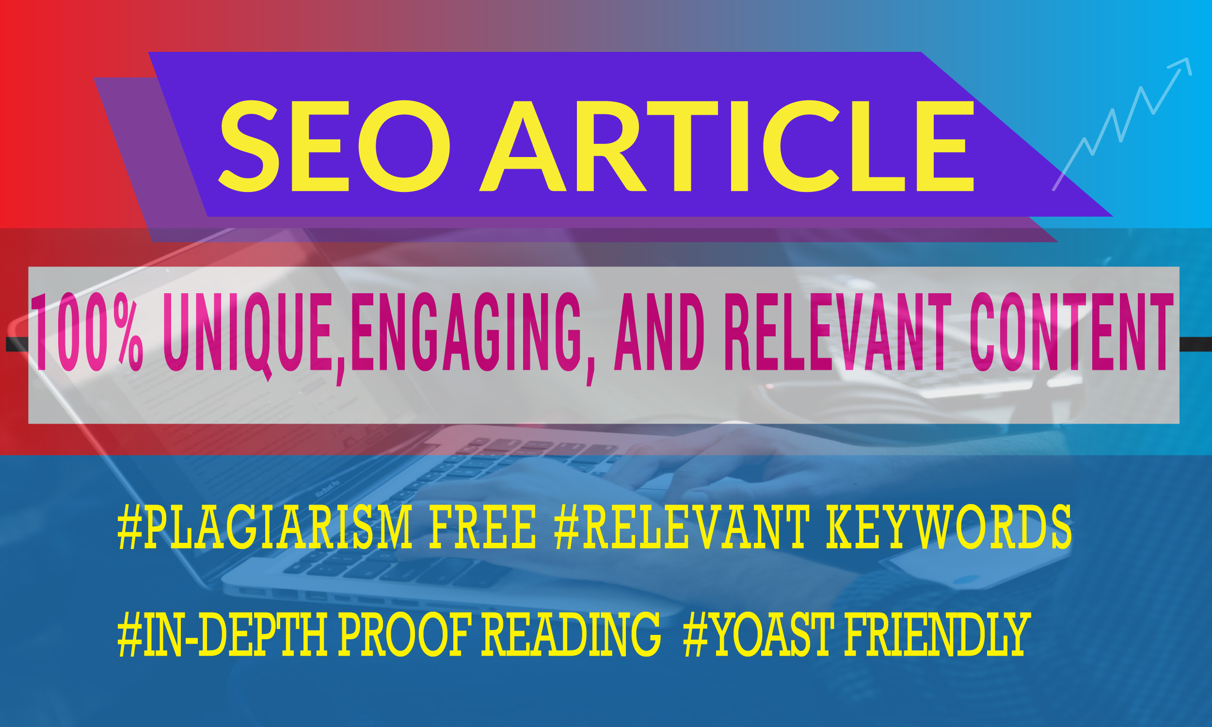 I will write SEO friendly Matchless 500-1500 word Article,  blogpost,  site content