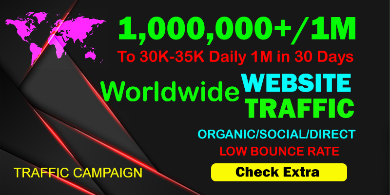 I will Drive Organic 1,000,000 1 Million Traffic From The Worldwide To Your website within 30 days.