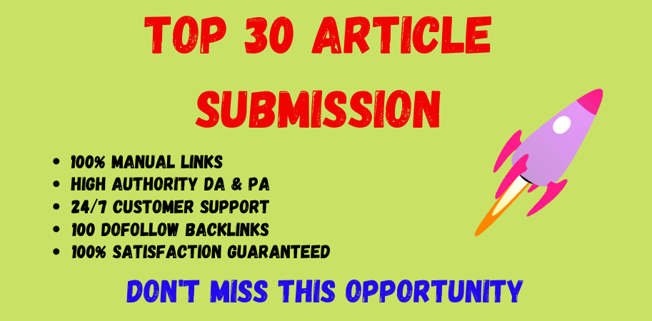 I Will Provide 30 Article Submission With High Quality Da & Pa Dofollow Permanent Backlinks