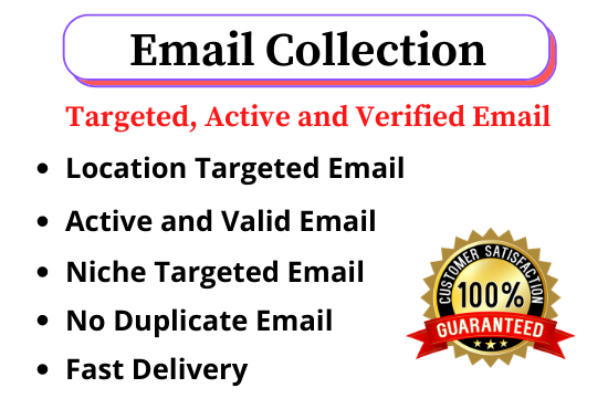 I will collect 1K targeted,  active,  and verified email list