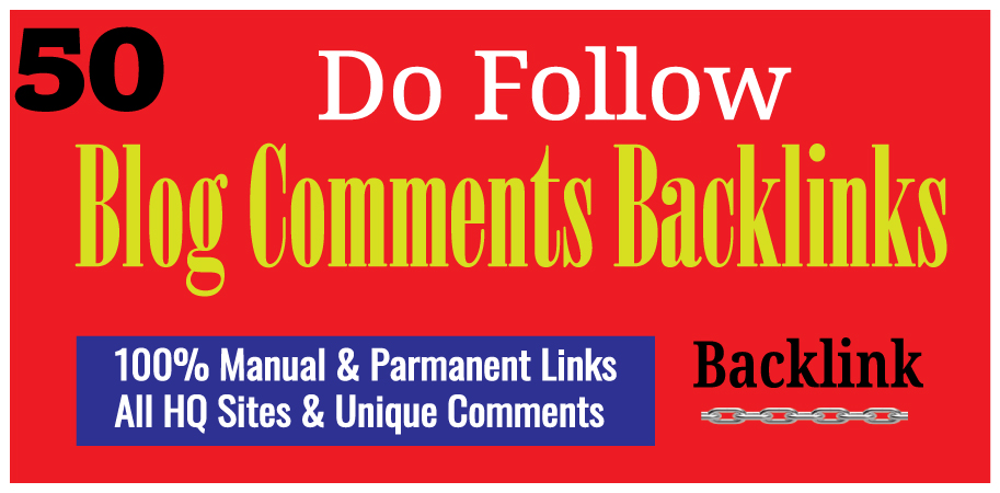 Manually Create 50 Dofollow Blog Comments Backlinks On High DA PA Sites