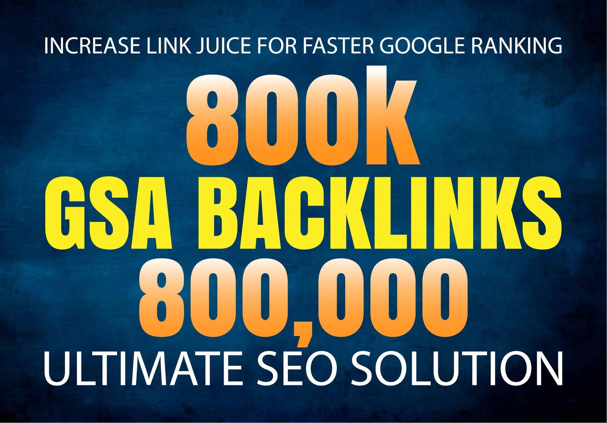I will do live GSA 800k backlinks for ranking website