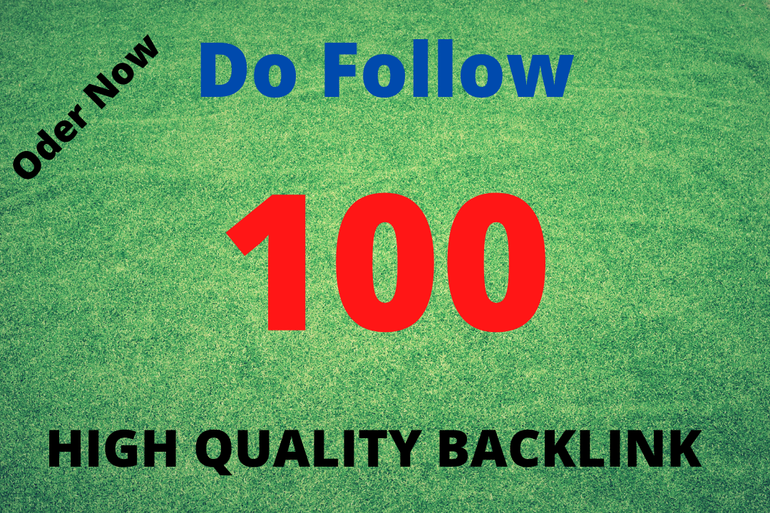 I will create 100 Strong and Safety Do Follow Backlinks in 4 days.
