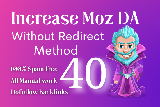 I Will Increase Moz Da 0 to 40 Without Redirect Links