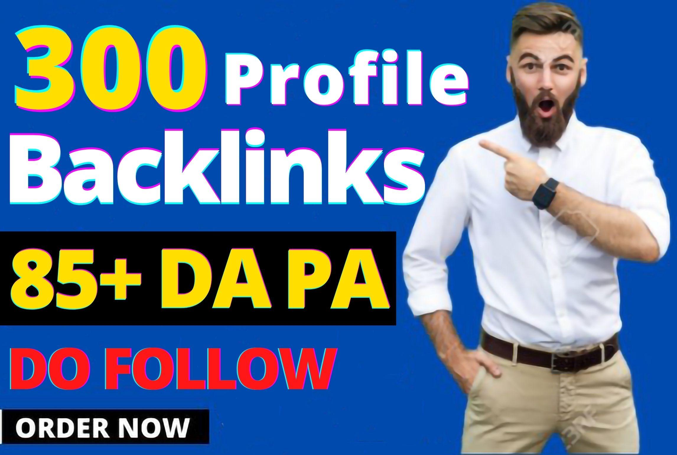 I will create 300 Dofollow DA PA 85+ PR-9 Profile Backlinks Creation for SEO Ranking