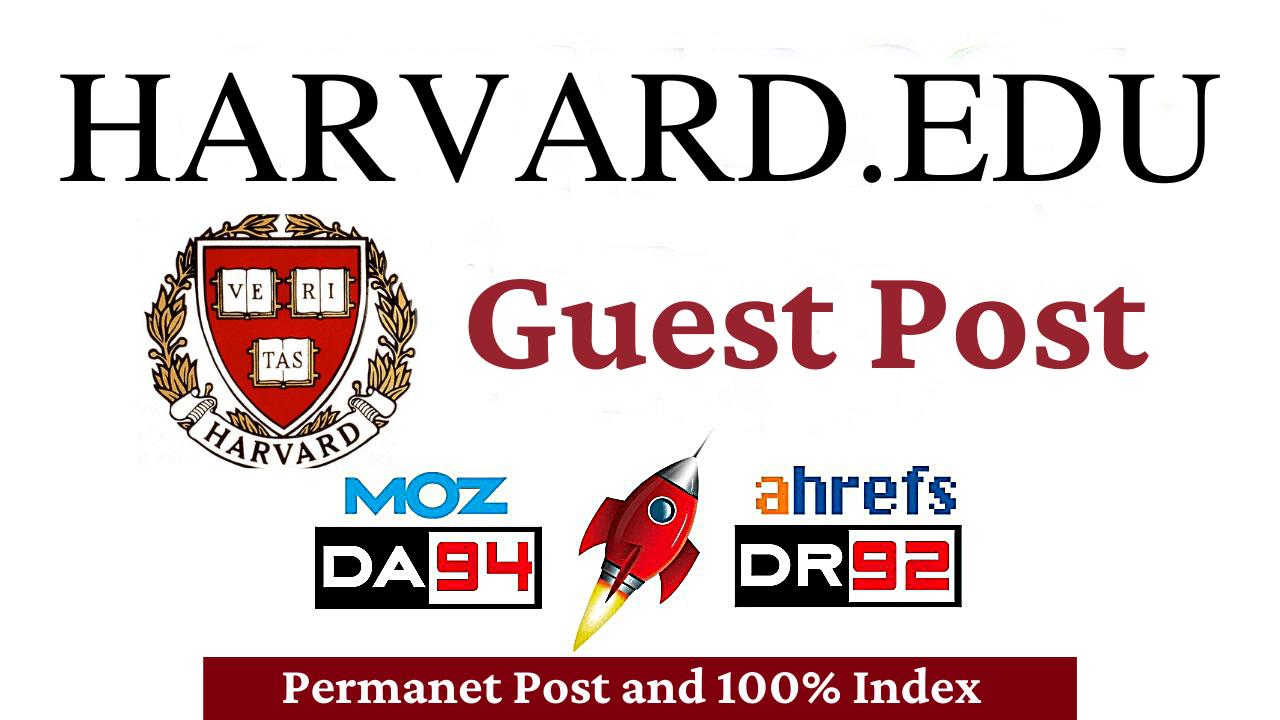 Write & Publish Guest Post On Harvard. Edu DA95 DR 93 for Google ranking