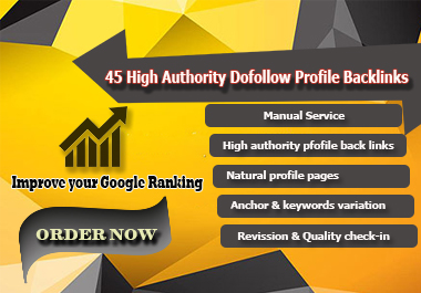 Claim Your 45 Do-Follow High Authority Manual profile Backlinks