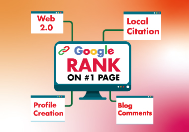 Rank 1st page on Google by using Web2.0, Profile Backlinks, Local Citation & Blog Comments