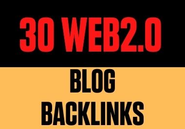 Boost your rank by using my 30 Web2.0 dofollow Blog Backlinks