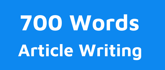 700 Words Article,  Content or Blog Writing on Any Topic