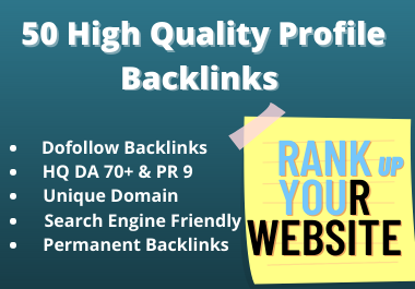 High Quality 50+ Dofollow Profile Backlinks Rank Your Website in Google