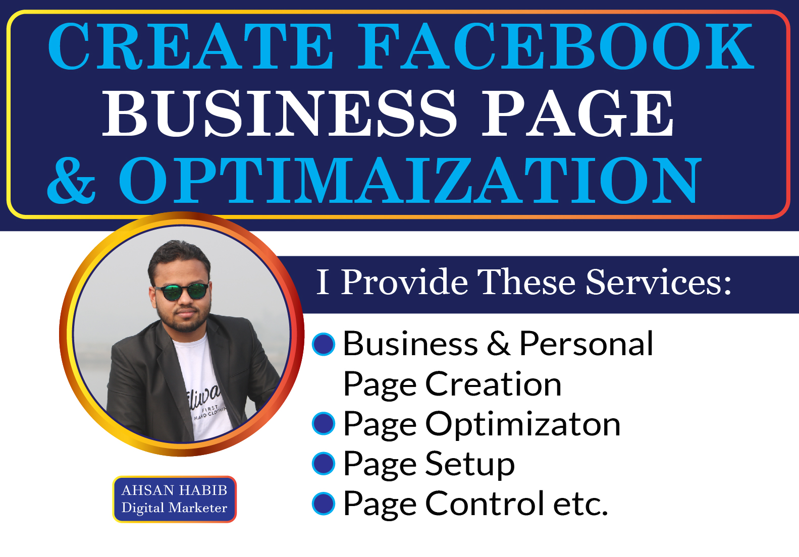 I will do Facebook Business page Creation,  Optimization,  Setup and Control