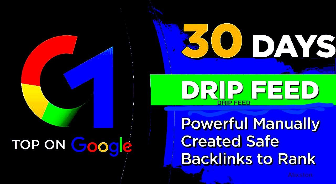 30 Day Drip Feed Powerful MANUALLY created Safe Backlinks to Rank TOP on GOOGLE seo