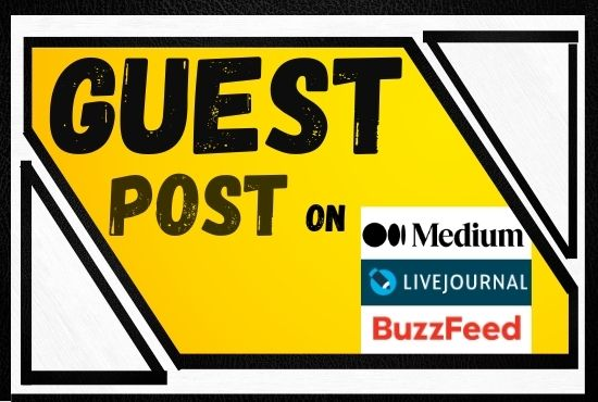 I will publish a guest post on BuzzFeed,  medium,  Livejournal sites.