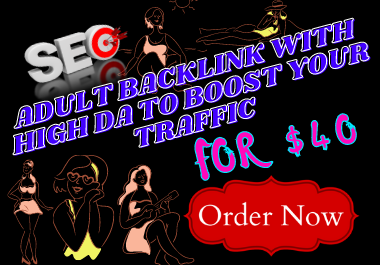 I wiIl 40 Adult backlink with high DA to boost your traffic for 20 for 20