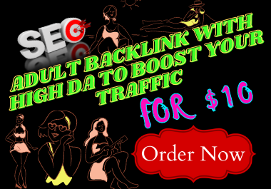 I wiIl 20 Adult backlink with high DA to boost your traffic
