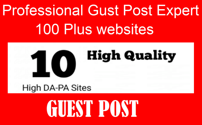 Write and post 10 high quality guest post on high authority sites