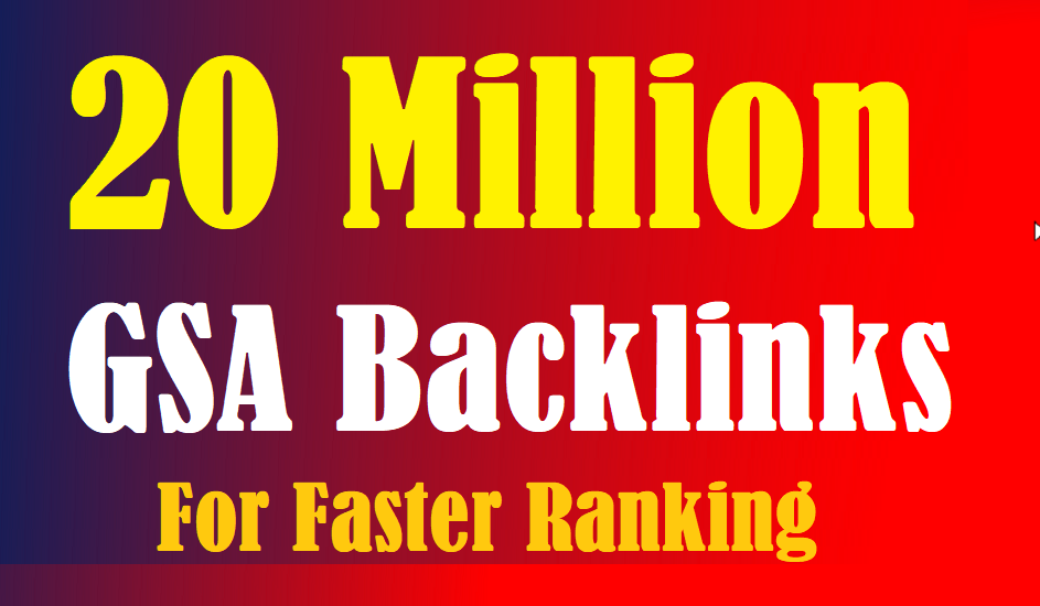 I will build 20 million gsa live backlinks
