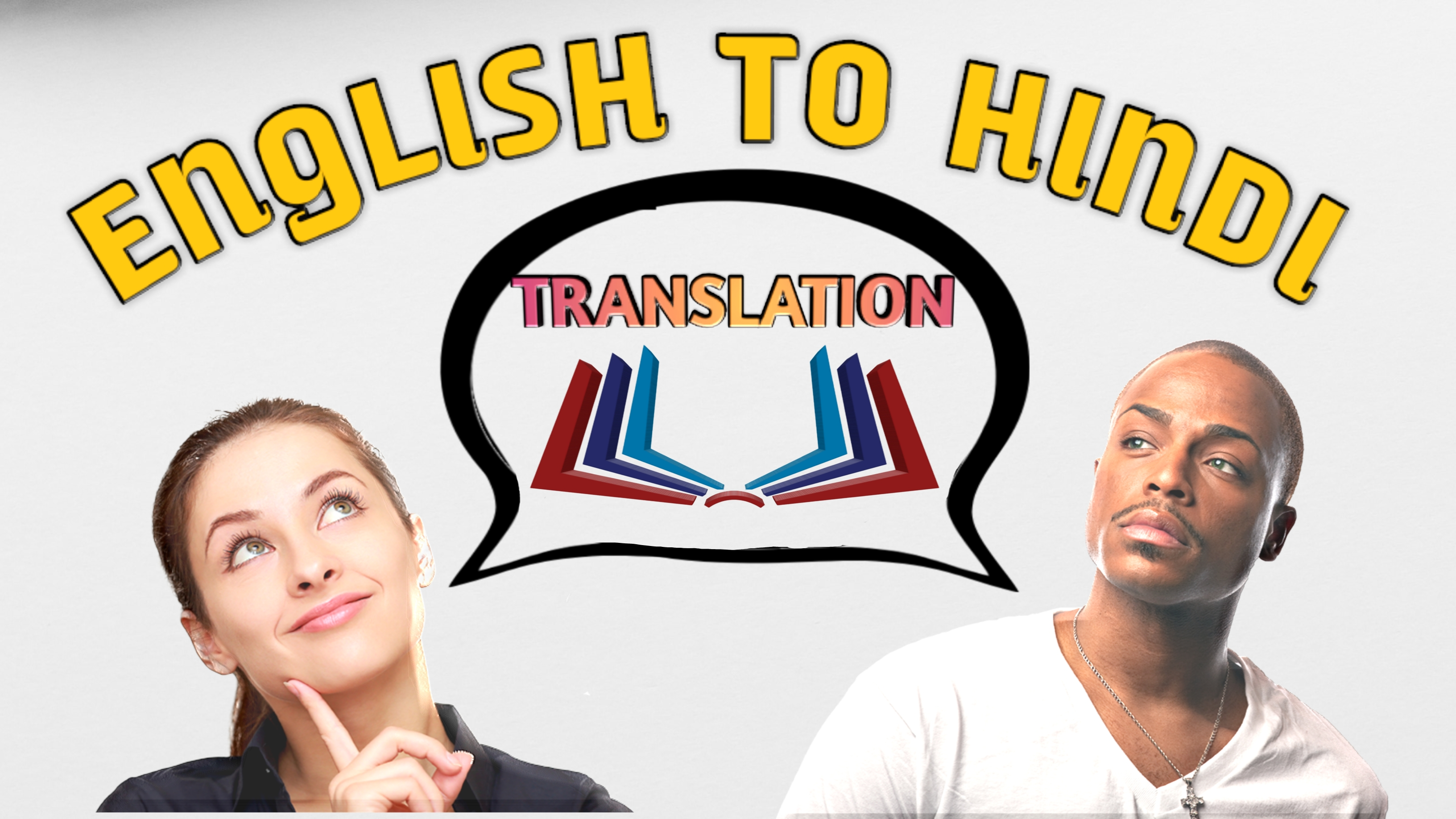 I will Translate English to Hindi,  Hindi to English