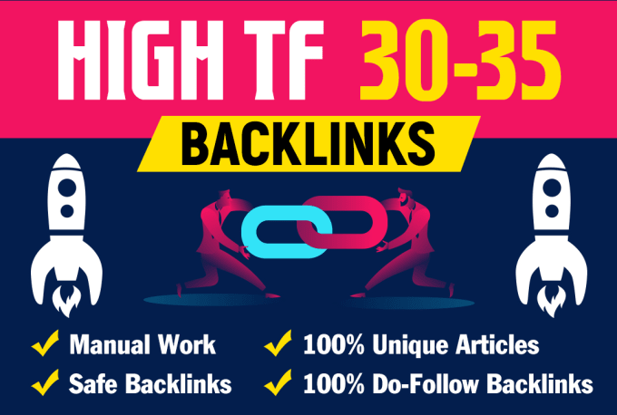 I will increase tf 30 to 35 high quality dofollow backlinks for high ranking on google