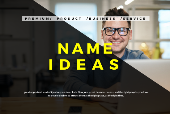 I will create UNIQUE and POWERFUL names and slogans for your Business/Brand & services