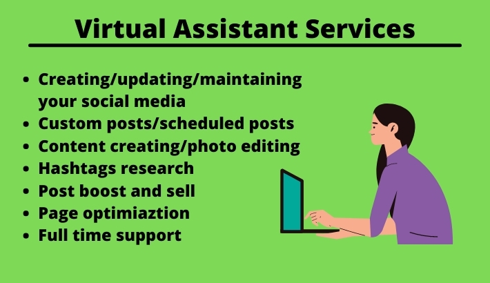 I will be your full-time virtual assistant