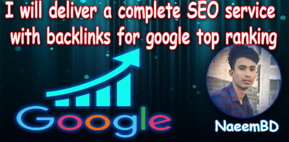 I will deliver a complete SEO service with backlinks for google top ranking