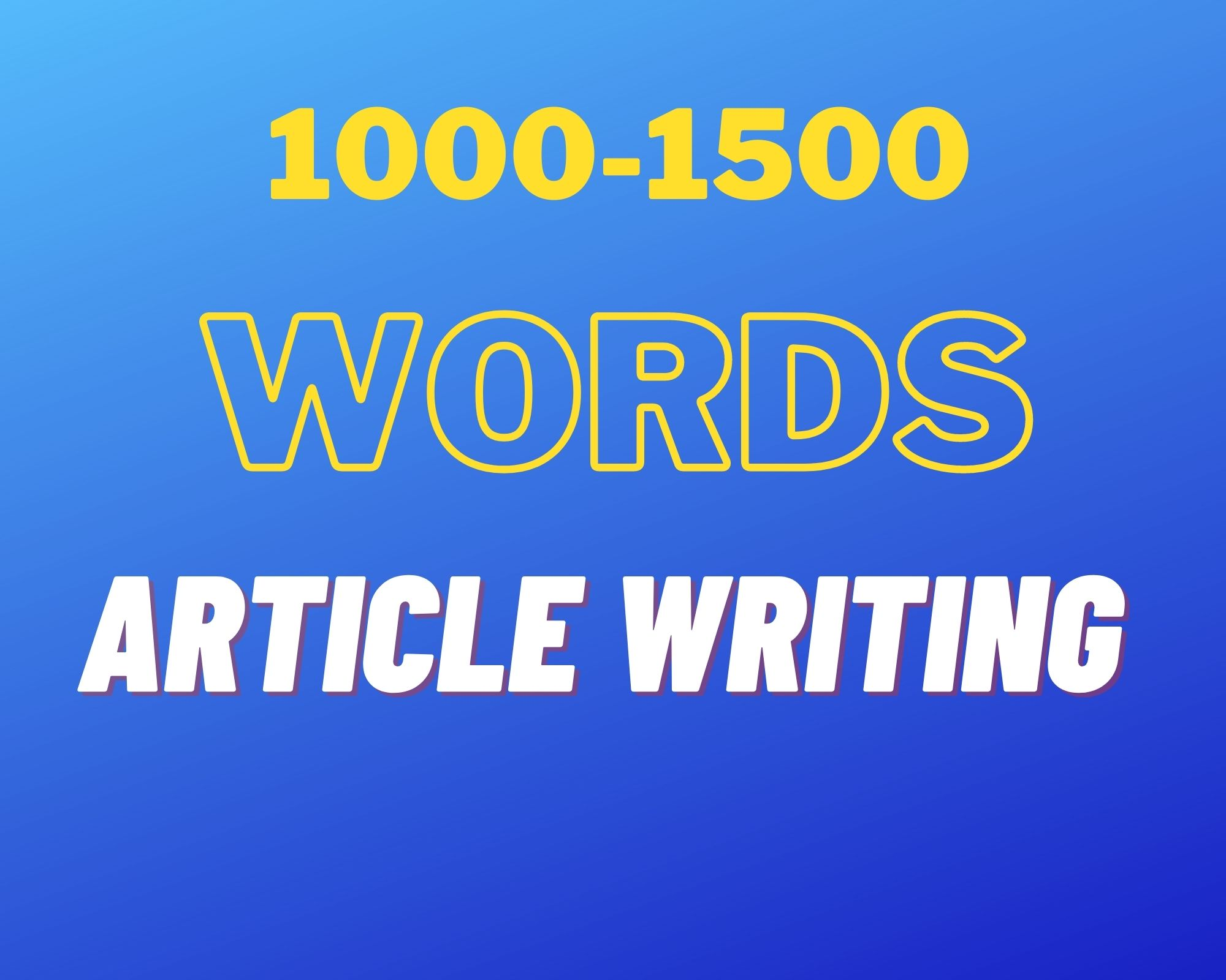 I will Provide 1000-1500 words Article writing on any subject