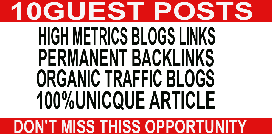 I will manually write and publish 10 guest posts on high quallity backlinks website