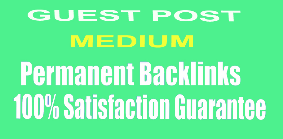 I will do write and publish guest post on medium DA 96 PA 81 high-quality backlinks