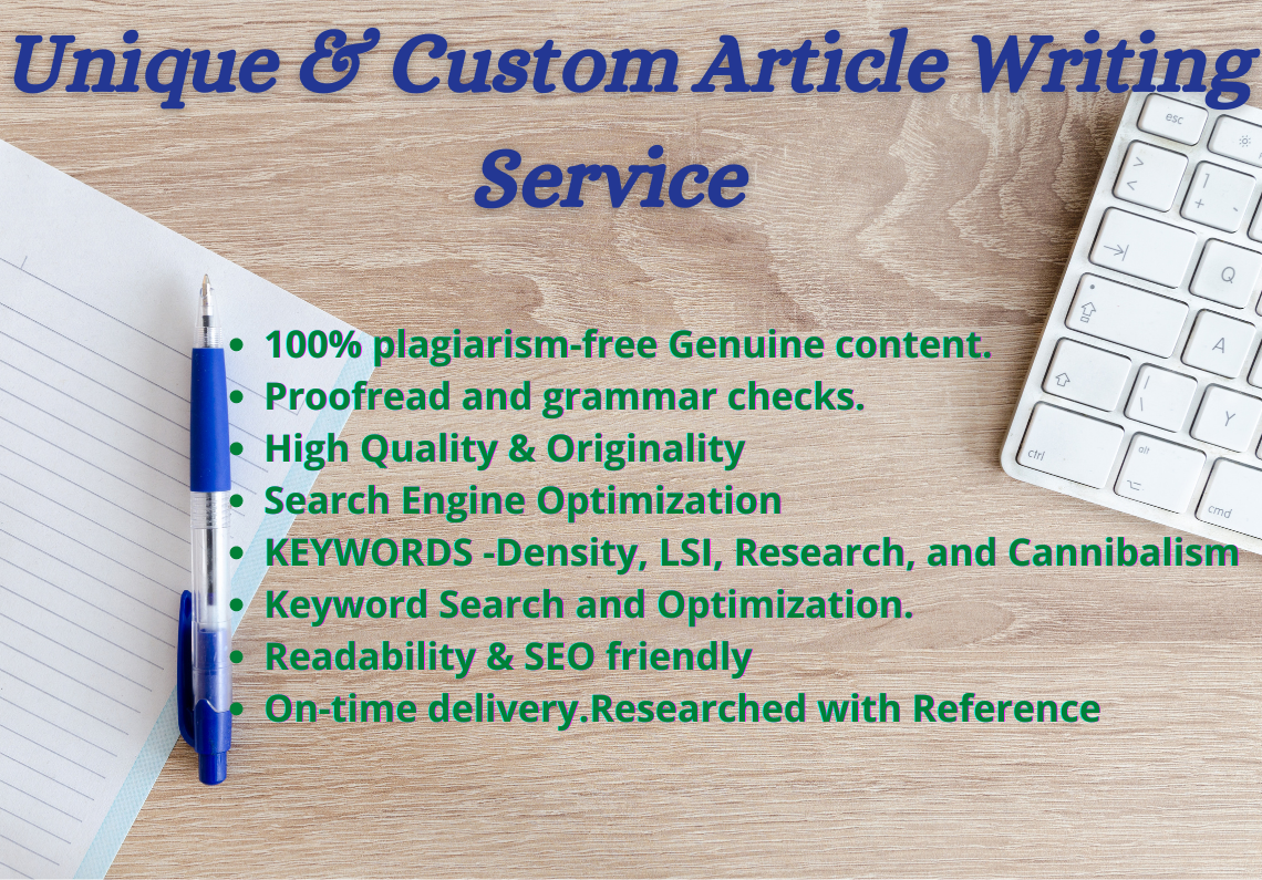 Unique & Custom article Writing Service 500 words to 2000 words