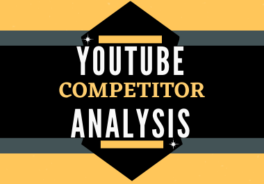 I will make a report of your 5 YouTube competitors