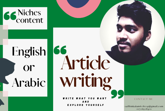 I will write an article on any niches in ENLISH OR ARABIC